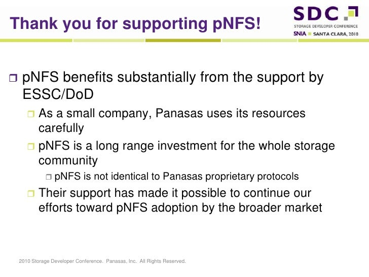 Thank you for supporting pNFS!<br />pNFS benefits substantially from the support by ESSC/DoD<br />As a small company, Pana...