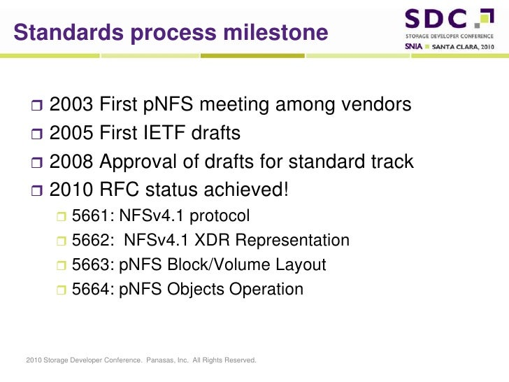 Standards process milestone<br />2003 First pNFS meeting among vendors<br />2005 First IETF drafts<br />2008 Approval of d...
