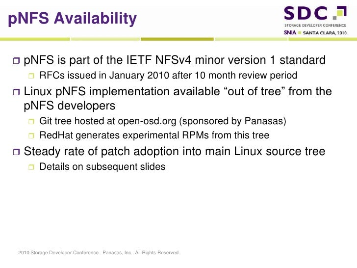 pNFSAvailability<br />pNFS is part of the IETF NFSv4 minor version 1 standard<br />RFCs issued in January 2010 after 10 mo...