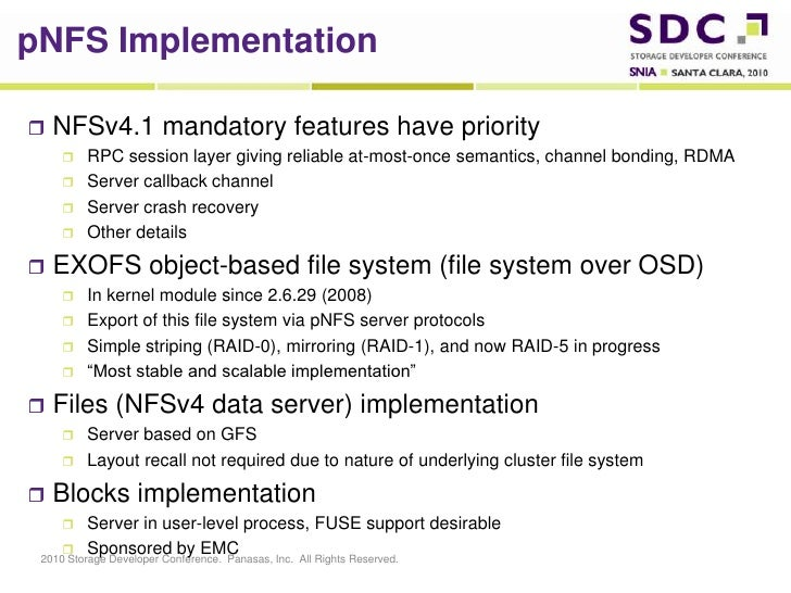 pNFSImplementation<br />NFSv4.1 mandatory features have priority<br />RPC session layer giving reliable at-most-once seman...