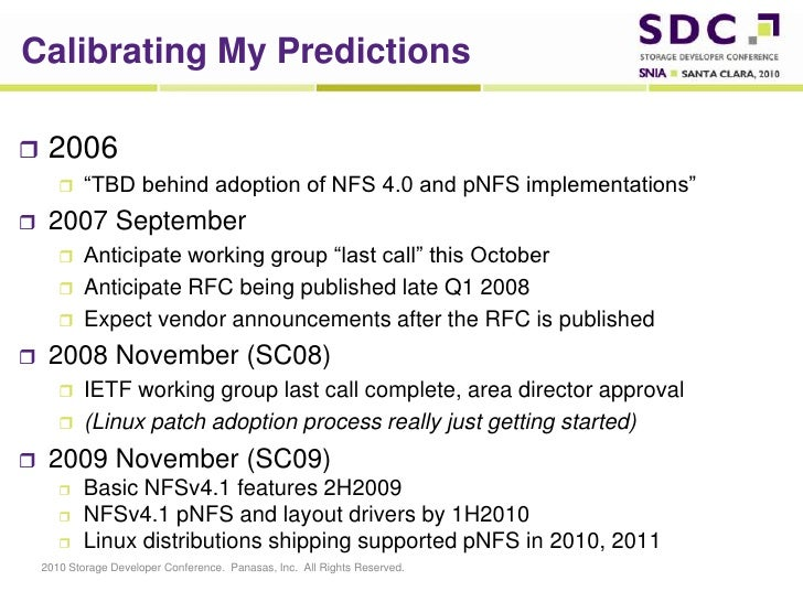 """Calibrating My Predictions<br />2006<br />""""TBD behind adoption of NFS 4.0 and pNFS implementations""""<br />2007 September<br..."""