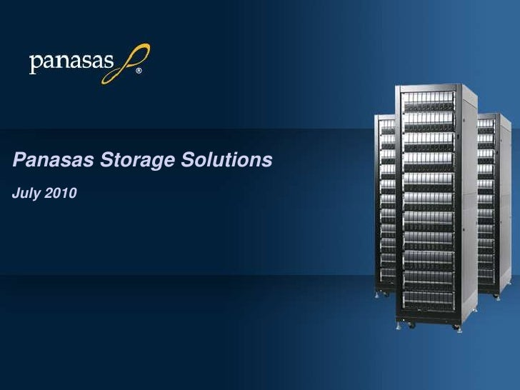 Panasas Storage SolutionsJuly 2010<br />