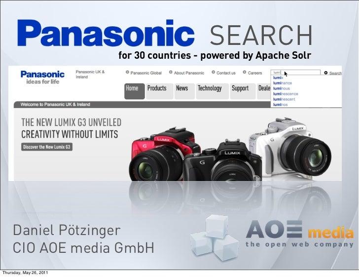 SEARCH                         for 30 countries - powered by Apache Solr    Daniel Pötzinger    CIO AOE media GmbHThursday...