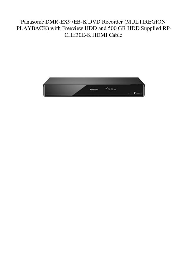 Panasonic DMR-EX97EB-K DVD Recorder (MULTIREGION PLAYBACK) with Freeview HDD and 500 GB HDD Supplied RP- CHE30E-K HDMI Cab...