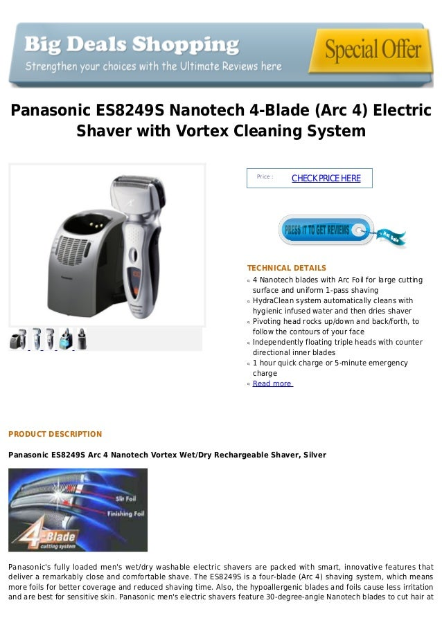 Panasonic ES8249S Nanotech 4-Blade (Arc 4) ElectricShaver with Vortex Cleaning SystemPrice :CHECKPRICEHERETECHNICAL DETAIL...
