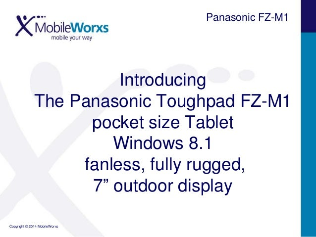 "Panasonic FZ-M1  Introducing The Panasonic Toughpad FZ-M1 pocket size Tablet Windows 8.1 fanless, fully rugged, 7"" outdoor..."