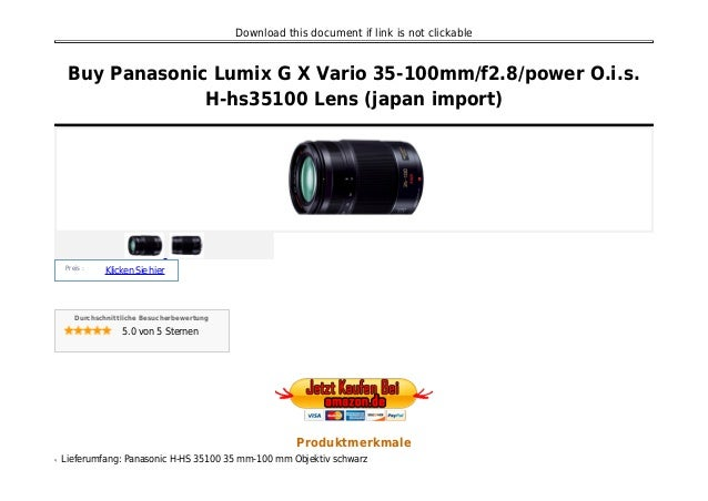 Download this document if link is not clickable Buy Panasonic Lumix G X Vario 35-100mm/f2.8/power O.i.s. H-hs35100 Lens (j...