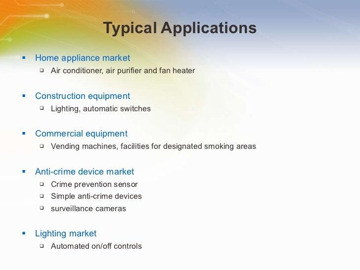 Typical Applications <ul><li>Home   appliance   market </li></ul><ul><ul><li>Air   conditioner,   air   purifier   and   f...