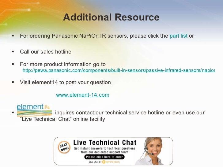 Additional Resource <ul><li>For ordering Panasonic NaPiOn IR sensors, please click the part list or </li></ul><ul><li>Call...
