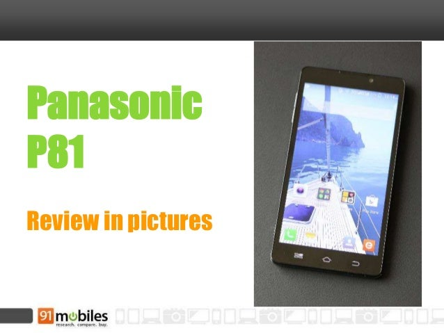 Panasonic P81 Review in pictures