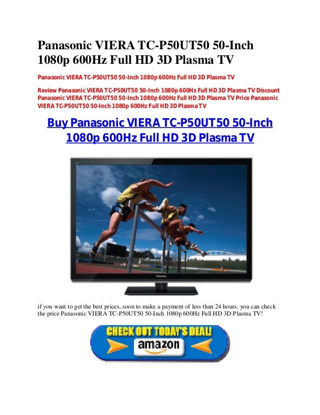 Panasonic VIERA TC-P50UT50 50-Inch1080p 600Hz Full HD 3D Plasma TVPanasonic VIERA TC-P50UT50 50-Inch 1080p 600Hz Full HD 3...