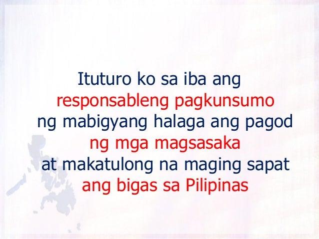 Ituturo ko sa iba ang  responsableng pagkunsumong mabigyang halaga ang pagod       ng mga magsasakaat makatulong na maging...