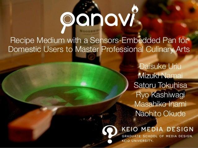 Recipe Medium with a Sensors-Embedded Pan for Domestic Users to Master Professional Culinary Arts Daisuke Uriu Mizuki Nama...