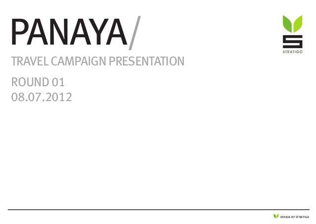 DESIGN BY STRATIGO panaya/ travel campaign presentation round 01 08.07.2012