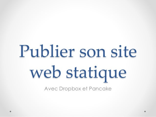 Publier son site web statique Avec Dropbox et Pancake