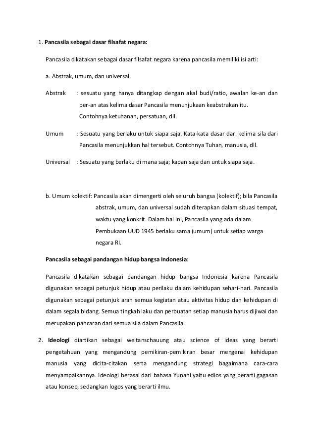 1. Pancasila sebagai dasar filsafat negara: Pancasila dikatakan sebagai dasar filsafat negara karena pancasila memiliki is...