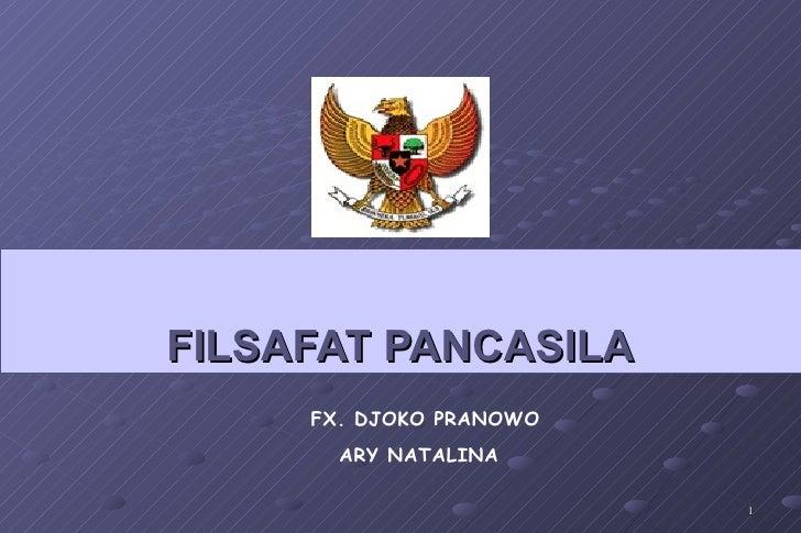 FILSAFAT PANCASILA FX. DJOKO PRANOWO ARY NATALINA