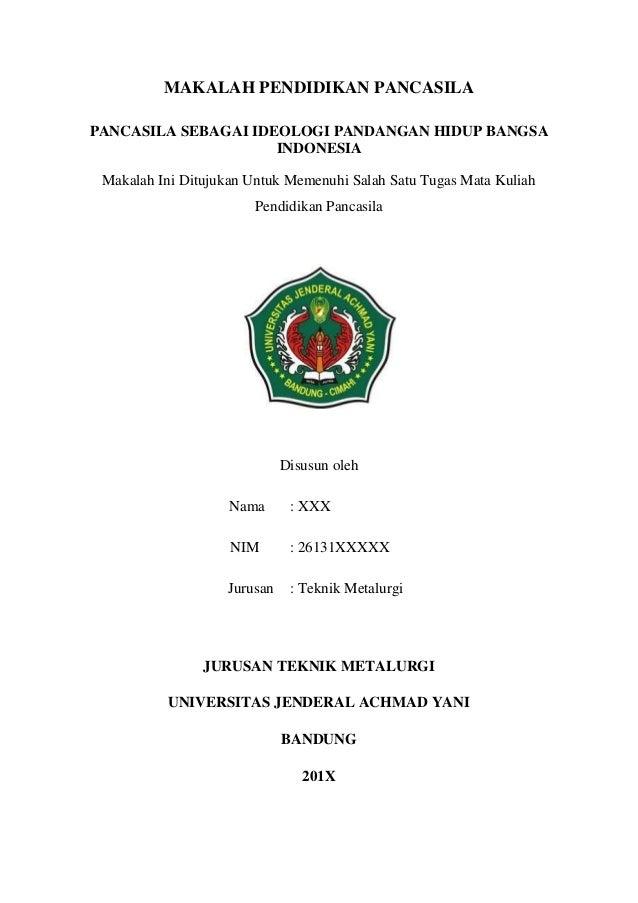 MAKALAH PENDIDIKAN PANCASILA PANCASILA SEBAGAI IDEOLOGI PANDANGAN HIDUP BANGSA INDONESIA Makalah Ini Ditujukan Untuk Memen...