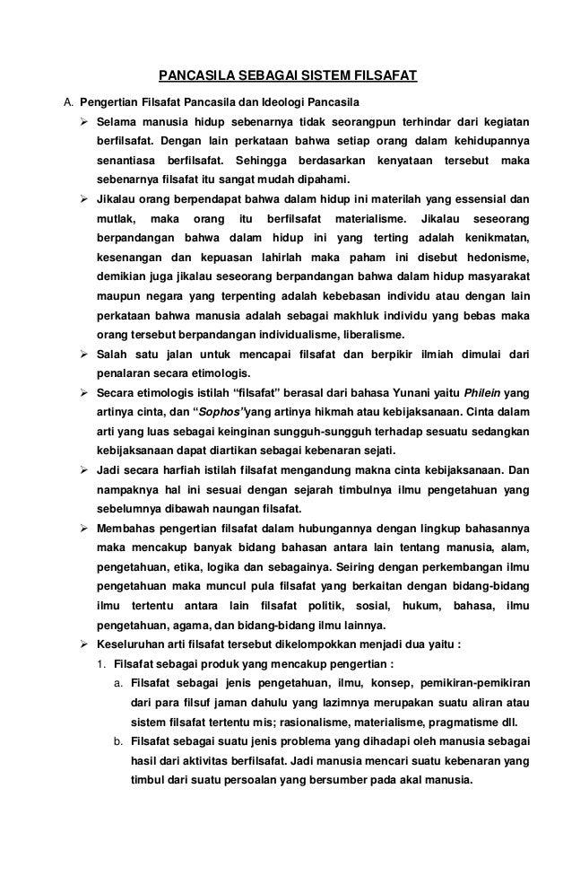 PANCASILA SEBAGAI SISTEM FILSAFAT A. Pengertian Filsafat Pancasila dan Ideologi Pancasila  Selama manusia hidup sebenarny...