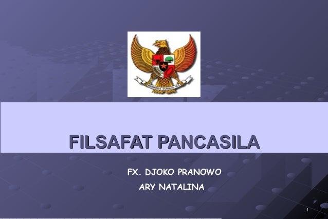 FILSAFAT PANCASILA FX. DJOKO PRANOWO ARY NATALINA 1