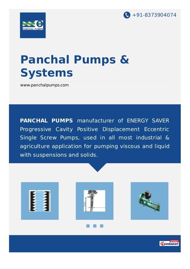 +91-8373904074 Panchal Pumps & Systems www.panchalpumps.com PANCHAL PUMPS manufacturer of ENERGY SAVER Progressive Cavity ...