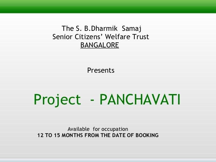 The S. B.Dharmik  Samaj  Senior Citizens' Welfare Trust  BANGALORE   Presents   Project  - PANCHAVATI Available  for occ...