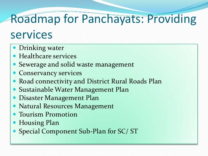 Roadmap for Panchayats: Providingservices   Drinking water   Healthcare services   Sewerage and solid waste management...