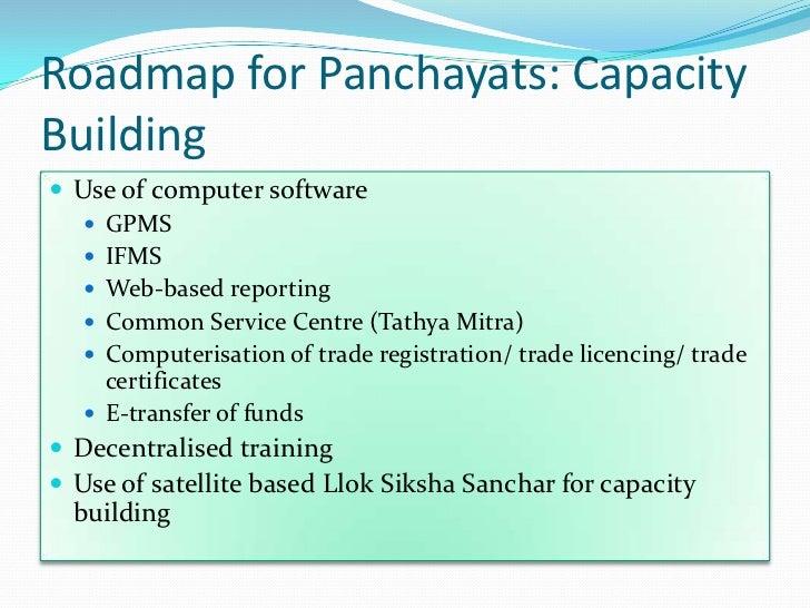 Roadmap for Panchayats: CapacityBuilding Use of computer software    GPMS    IFMS    Web-based reporting    Common Se...