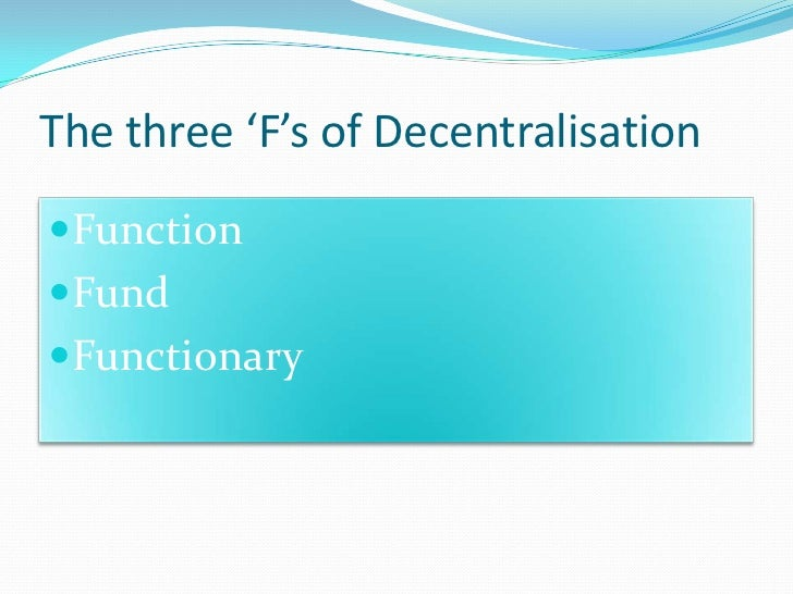 The three 'F's of DecentralisationFunctionFundFunctionary