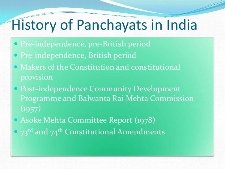History of Panchayats in India Pre-independence, pre-British period Pre-independence, British period Makers of the Cons...