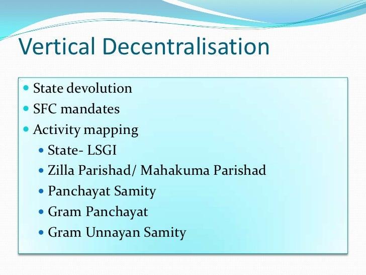 Vertical Decentralisation State devolution SFC mandates Activity mapping   State- LSGI   Zilla Parishad/ Mahakuma Par...