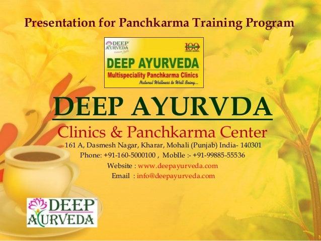 DEEP AYURVDA Clinics & Panchkarma Center 161 A, Dasmesh Nagar, Kharar, Mohali (Punjab) India- 140301 Phone: +91-160-500010...