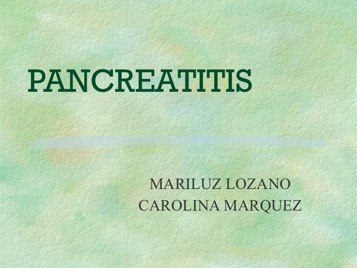 PANCREATITIS MARILUZ LOZANO CAROLINA MARQUEZ