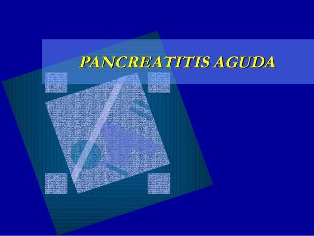 PANCREATITIS AGUDAPANCREATITIS AGUDA