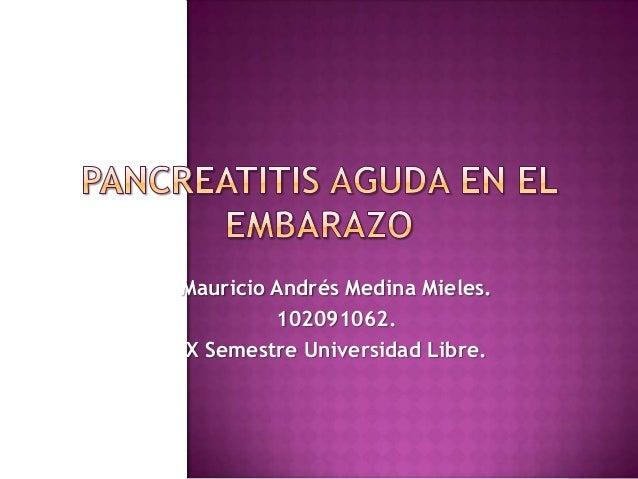 Mauricio Andrés Medina Mieles. 102091062. X Semestre Universidad Libre.