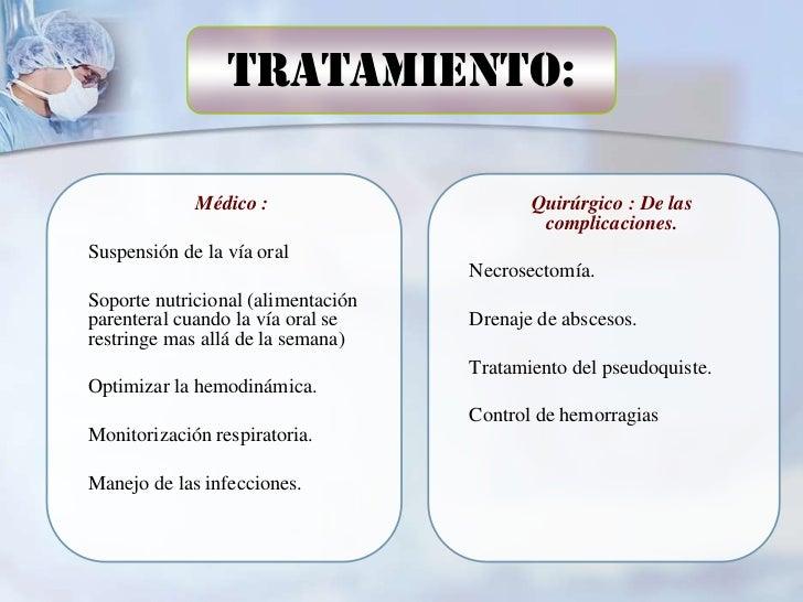 Tratamiento:             Médico :                      Quirúrgico : De las                                            comp...