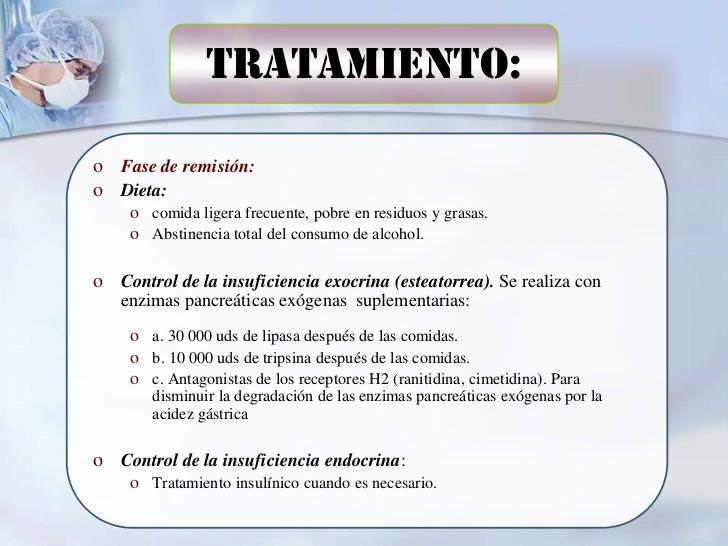 Tratamiento:o Fase de remisión:o Dieta:    o comida ligera frecuente, pobre en residuos y grasas.    o Abstinencia total d...