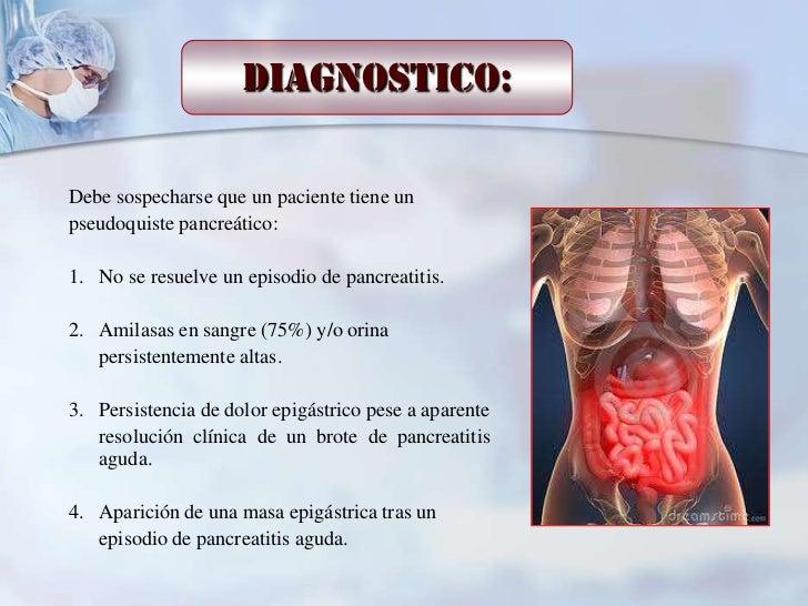 Diagnostico:Debe sospecharse que un paciente tiene unpseudoquiste pancreático:1. No se resuelve un episodio de pancreatiti...