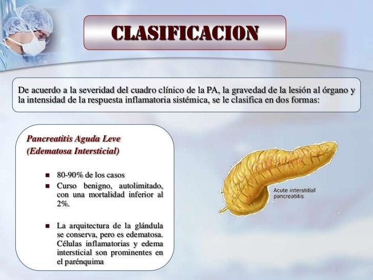 CLASIFICACIONDe acuerdo a la severidad del cuadro clínico de la PA, la gravedad de la lesión al órgano yla intensidad de l...