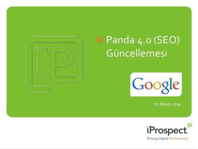22 Mayıs 2014 Panda 4.0 (SEO) Güncellemesi