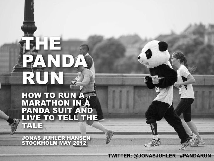 THEPANDARUNHOW TO RUN AMARATHON IN APANDA SUIT ANDLIVE TO TELL THETALEJONAS JUHLER HANSENSTOCKHOLM MAY 2012               ...