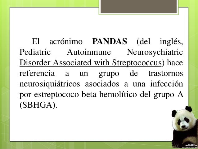 trastorno pediátrico neuropsiquiátrico autoinmune asociado a estreptococo: Pandas Slide 2