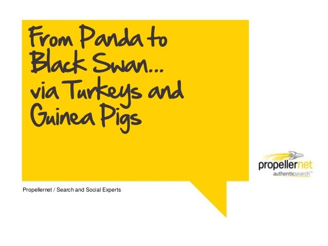 From Panda to   Black Swan...   via Turkeys and   Guinea PigsPropellernet / Search and Social Experts