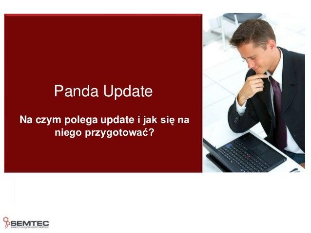 Panda Update Na czym polega update i jak się na niego przygotować?