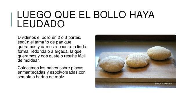 LUEGO QUE EL BOLLO HAYALEUDADODividimos el bollo en 2 o 3 partes,según el tamaño de pan quequeramos y damos a cado una lin...