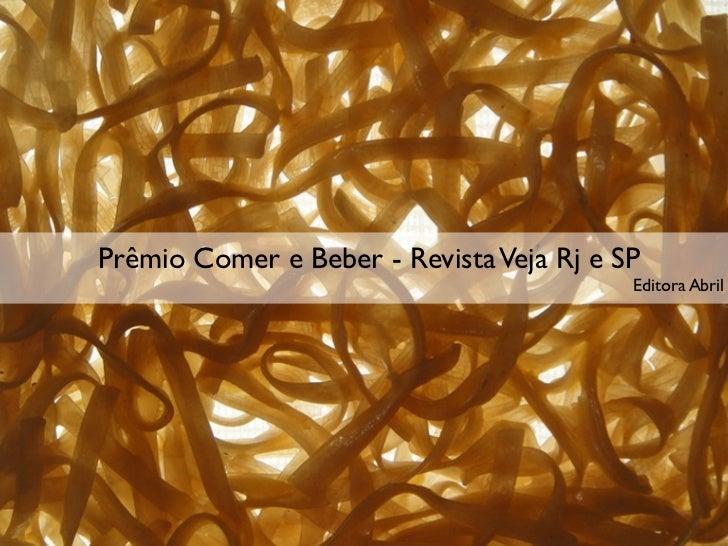 Prêmio Comer e Beber - Revista Veja Rj e SP                                          Editora Abril