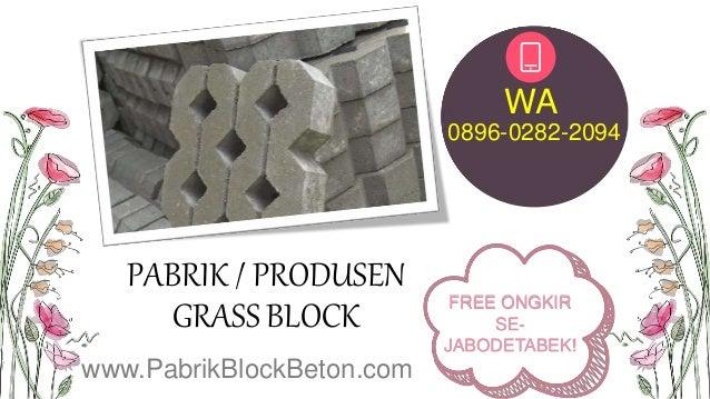 PABRIK / PRODUSEN GRASS BLOCK 0896-0282-2094 WA www.PabrikBlockBeton.com FREE ONGKIR SE- JABODETABEK!