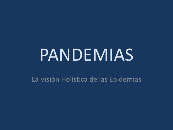PANDEMIASLa Visión Holística de las Epidemias