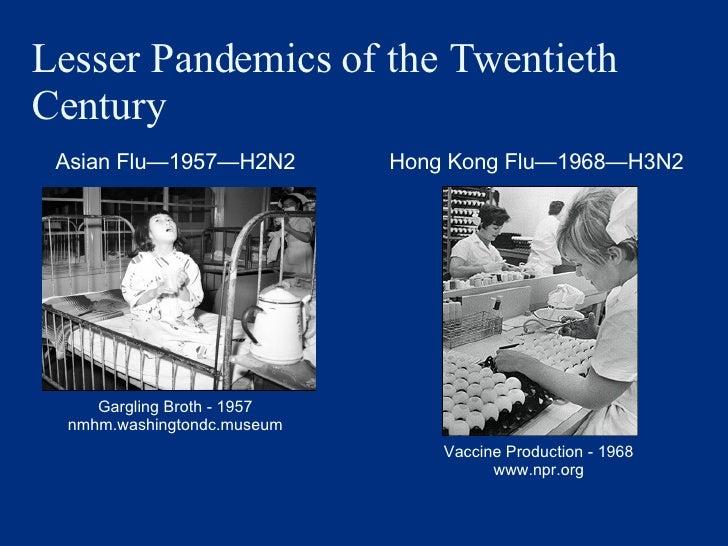 Lesser Pandemics of the Twentieth Century Asian Flu — 1957 — H2N2 Hong Kong Flu — 1968 — H3N2 Gargling Broth - 1957 nmhm.w...