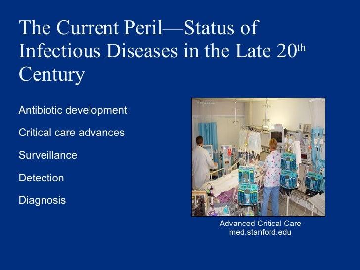 <ul><li>Antibiotic development </li></ul><ul><li>Critical care advances </li></ul><ul><li>Surveillance  </li></ul><ul><li>...